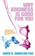David R Hamilton - Why Kindness is Good for You (Book)